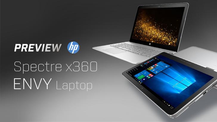 พรีวิว HP Spectre x360 และ HP ENVY Laptop พรีเมียมโน๊ตบุ๊คแห่งปี 2017